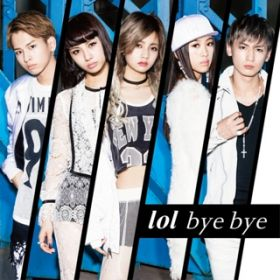 bye bye-special edition- / lol-エルオーエル-