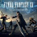 FINAL FANTASY XV Original Soundtrack