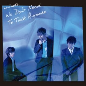 We Don't Need To Talk Anymore(Instrumental) / w-inds.