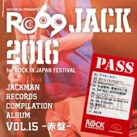 アルバム - JACKMAN RECORDS COMPILATION ALBUM vol.15 -赤盤-「RO69JACK 2016 for ROCK IN JAPAN FESTIVAL」 / V.A.