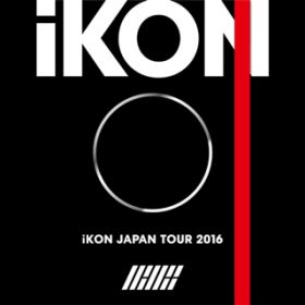 I MISS YOU SO BAD (iKON JAPAN TOUR 2016) / iKON
