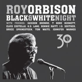 アルバム - Black & White Night 30 (Live) / Roy Orbison