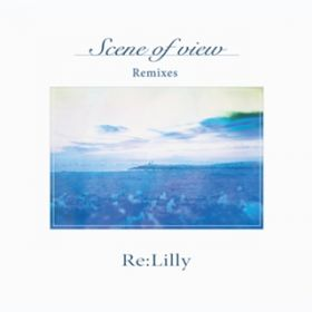 雨の街 (Re:Lilly remix) / Re:Lilly