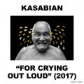 For Crying Out Loud (Deluxe) Kasabian