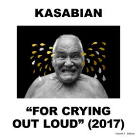 アルバム - For Crying Out Loud (Deluxe) / Kasabian