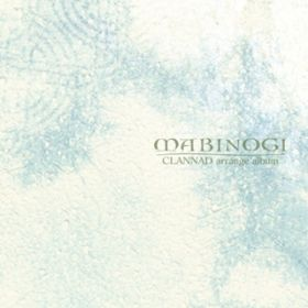 アルバム - CLANNAD arrange album 'MABINOGI' / VisualArt's / Key Sounds Label