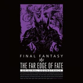 THE FAR EDGE OF FATE:FINAL FANTASY XIV Original Soundtrack / 祖堅正慶