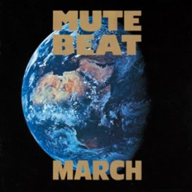 MARCH【Remastered】 / MUTE BEAT