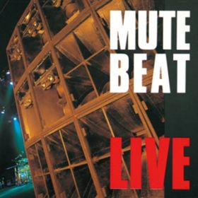 アルバム - LIVE【Remastered】 / MUTE BEAT
