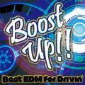 Boost Up!! 〜Best EDM for Drivin'〜