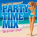 アルバム - PARTY TIME MIX -Best Hot Summer- Mixed by DJ CHIBA-CHUPS / V.A.