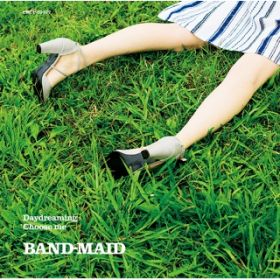 Daydreaming/Choose me / BAND-MAID