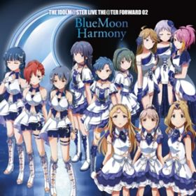 THE IDOLM@STER LIVE THE@TER FORWARD 02 BlueMoon Harmony / V.A.
