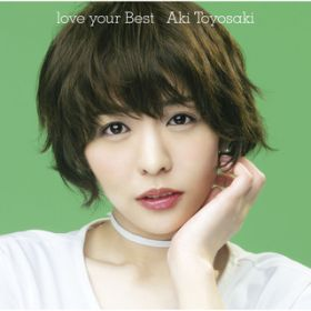 love your Best / 豊崎 愛生