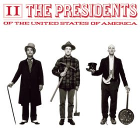 Volcano / The Presidents of the United States of America