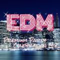 アルバム - EDM Premium Party Celebration Mix / Various Artists