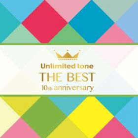 "Unlimited tone ""THE BEST""  -10th anniversary- / Unlimited tone"