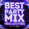 BEST PARTY MIX 〜ULTRA CLUB HIT'S〜 mixed by DJ KASUMI