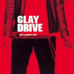 DRIVE -GLAY complete BEST- / GLAY