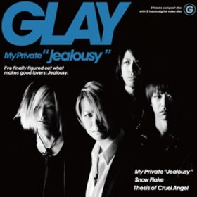 "アルバム - My Private ""Jealousy"" / GLAY"