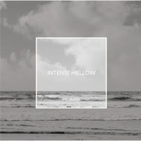アルバム - INTENSE / MELLOW / INORAN