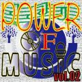 アルバム - Power Of Music vol.02 / Various Artists