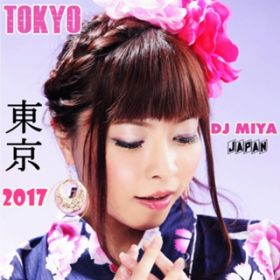 東京(2017 version) / DJ MIYA