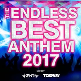 アルバム - The Endless Best Anthem 2017 / V.A.