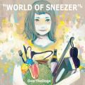 アルバム - WORLD OF SNEEZER / OverTheDogs