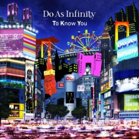 To Know You / Do As Infinity