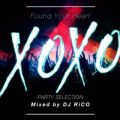 XOXO -PARTY SELECTION- mixed by DJ RiCO