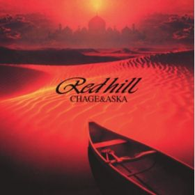 RED HILL / CHAGE and ASKA