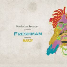 "アルバム - Manhattan Records(R) presents ""Freshman"" (mixed by MARZY) / V.A."