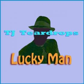 アルバム - Lucky Man / TJ Teardrops