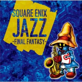 アルバム - SQUARE ENIX JAZZ -FINAL FANTASY- / V.A.