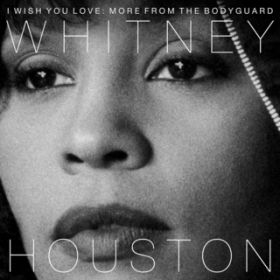 アルバム - I Wish You Love: More From The Bodyguard / Whitney Houston