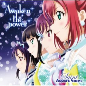 Awaken the power / Saint Aqours Snow