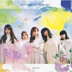 juice / Little Glee Monster