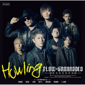 アルバム - Howling / FLOW×GRANRODEO