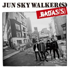 アルバム - BADAS(S) / JUN SKY WALKER(S)