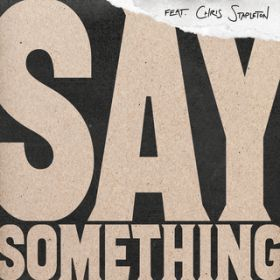Say Something / Justin Timberlake