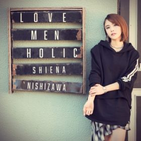LOVE MEN HOLIC / 西沢 幸奏