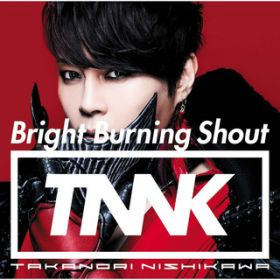 Bright Burning Shout Instrumental / 西川 貴教