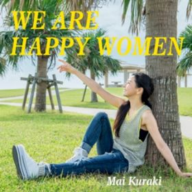 WE ARE HAPPY WOMEN / 倉木麻衣