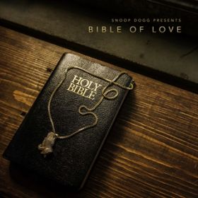 アルバム - Snoop Dogg Presents Bible of Love / Snoop Dogg