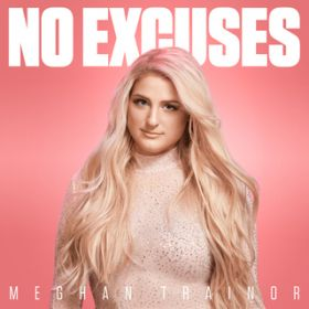 No Excuses / Meghan Trainor