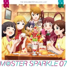 アルバム - THE IDOLM@STER MILLION LIVE! M@STER SPARKLE 07 / Various Artists