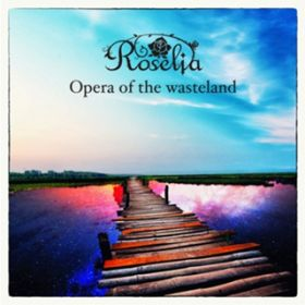 アルバム - Opera of the wasteland / Roselia