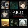 アニメ『A.I.C.O. Incarnation』Original Soundtrack