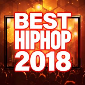 アルバム - BEST HIP HOP 2018 / Various Artists